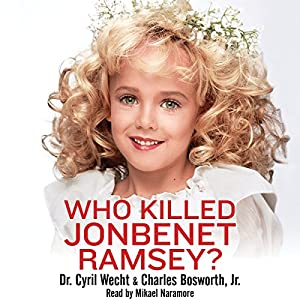 Who Killed JonBenet Ramsey? Audiobook