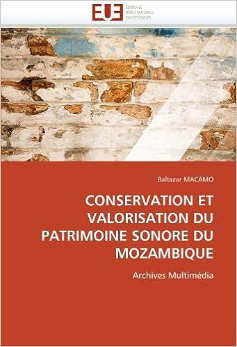 Téléchargement CONSERVATION ET VALORISATION DU PATRIMOINE SONORE DU MOZAMBIQUE: Archives Multimédia pdf, epub ebook