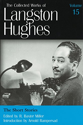 The Short Stories (Collected Works of Langston Hughes, Vol ()