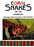 Coral Snakes of the Americas 9780894648472