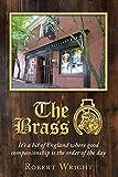 The Brass: It's a bit of England where good