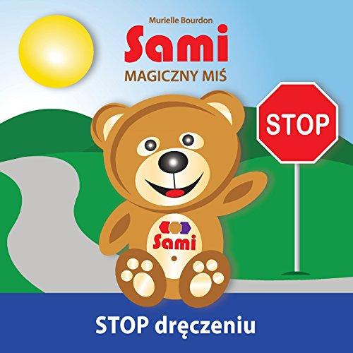 Sami MAGICZNY MIŚ: STOP dręczeniu! (Polish Edition)