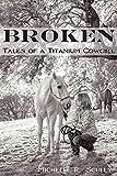 Broken, Tales of a Titanium Cowgirl