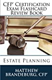 CFP Certification Exam Flashcard Review Book: Estate Planning (2nd Edition), Matthew Brandeburg, 0615767885