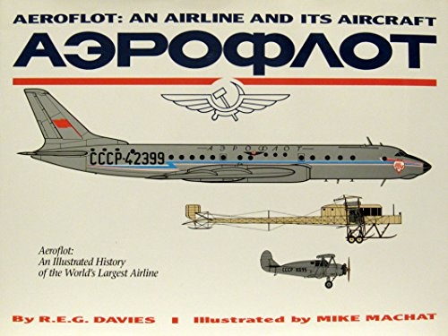 Aeroflot Airlines (Aeroflot: An Airline and Its Aircraft - An Illustrated History of the World's Largest Airline)