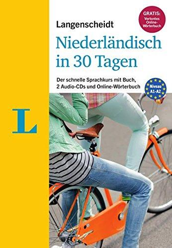 Langenscheidt Niederländisch in 30 Tagen - Set mit Buch, 2 Audio-CDs und Gratis-Zugang zum Online-Wörterbuch: Der schnelle Sprachkurs (Langenscheidt Sprachkurse