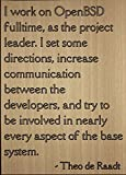"""""""I work on OpenBSD fulltime, as the..."""" quote by Theo de Raadt, laser engraved on wooden plaque - Size: 8""""x10"""""""