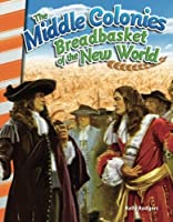 The Middle Colonies: Breadbasket of the New World (Social Studies Readers)