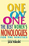 img - for One on One: The Best Women's Monologues for the Nineties (Applause Acting Series) by Jack Temchin (2000-05-01) book / textbook / text book