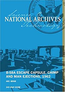 B-58A ESCAPE CAPSULE, CHIMP AND MAN EJECTIONS, 1962 [SILENT, UNEDITED] (235580 disc 2)