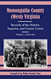 Monongalia, (West) Virginia, Records of the District, Superior, and County Courts, 1808-1814, Melba P. Zinn, 0788401386