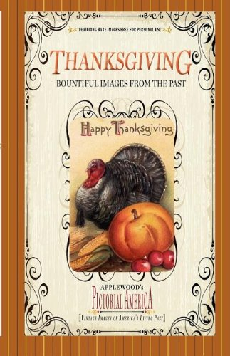 Thanksgiving (Pictorial America): Vintage Images of America's Living Past (Applewood's Pictorial America)