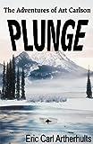 Plunge, Eric Artherhults, 146791701X