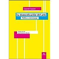 La domesticación del arte: Política y mecenazgo: 4