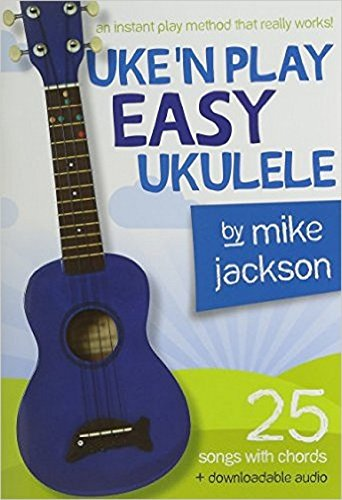 Mike Jackson: Uke'n Play Easy Ukulele (Book/Audio Download)