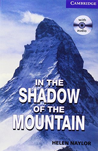 In the Shadow of the Mountain Level 5 Upper Intermediate Book with Audio CDs (2) Pack (Cambridge English Readers)