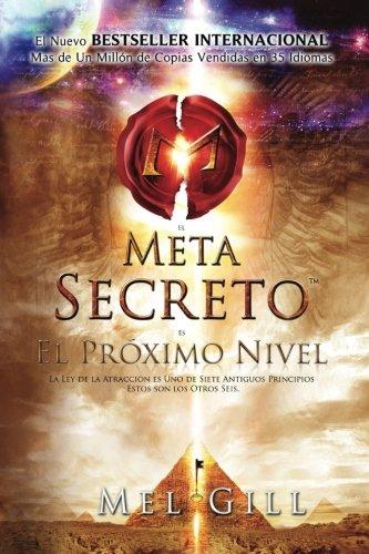 El Metasecreto: El Promixo Nivel (Spanish Edition) [Dr Mel Gill] (Tapa Blanda)