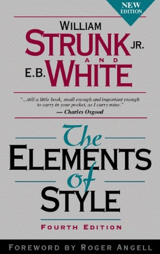 "The Elements of Style, Fourth Edition by [""William Strunk Jr."", ""E. B. White""] cover"