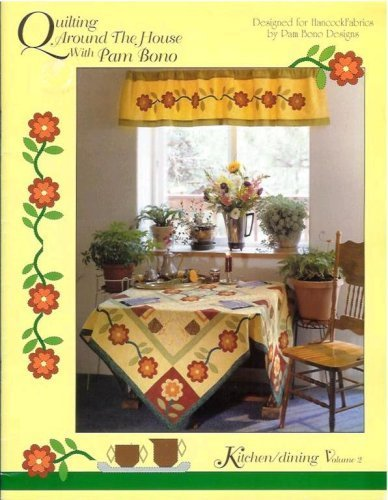 Download Quilting Around the House with Pam Bono (Kitchen/dining Volume 2) pdf epub