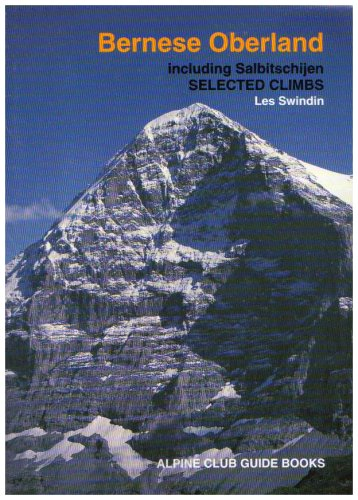 - Bernese Oberland (Alpine Club Guide Books) (Alpine Club Guides)