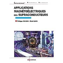 Applications magnétoélectriques des supraconducteurs (Grenoble Sciences) (French Edition)
