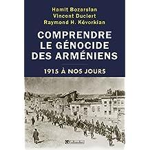 Comprendre le génocide des arméniens - 1915 à nos jours