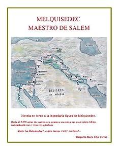 Melquisedec maestro de Salem (Spanish Edition) by Margarita María Niño Torres
