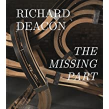 Richard Deacon: The Missing Part: Retrospective