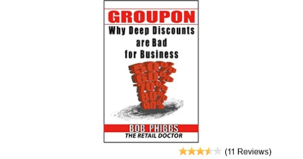 a78361d6525 Amazon.com  Groupon  You Can t Afford It-Why Deep Discounts are Bad ...