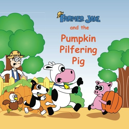 Farmer Jake and the Pumpkin Pilfering Pig]()