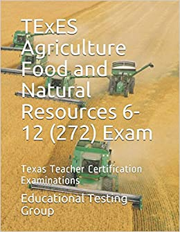 TExES Agriculture Food and Natural Resources 6-12 (272) Exam