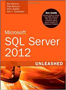 Microsoft sql server 2012 unleashed: ray rankins, paul bertucci.