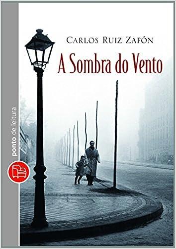 A Sombra do Vento (Edicao de Bolso) (Em Portugues do Brasil): Carlos Ruiz Zafon: 9788539005918: Amazon.com: Books