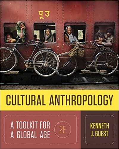 Cultural Anthropology: A Toolkit For A Global Age (Second Edition)