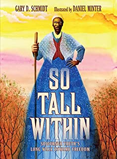 Book Cover: So Tall Within: Sojourner Truth's Long Walk Toward Freedom