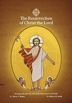 The Resurrection of Christ the Lord: The Christian Pascha (Passover) ... Resurrection through death