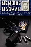 Memoirs of a Magman: P. I. and Crooked Cops, Alfred J. Hudon, 1450253210