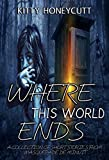 Where This World Ends: (A Collection of Short Stories From Masquerade de Minuit)