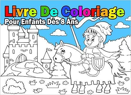 Coloriage Pour Garcon 8 Ans.Livre De Coloriage Pour Enfants Des 8 Ans Pour Garcon French