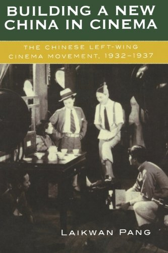 Building a New China in Cinema: The Chinese Left-Wing Cinema Movement, 1932-1937