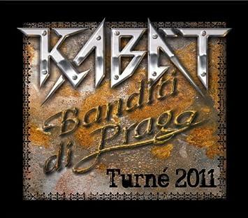Kabat - Banditi di Praga (Turne 2011) - Amazon.com Music 21ccd776742