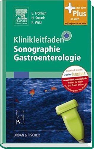 Klinikleitfaden Sonographie Gastroenterologie: mit Zugang zum Elsevier-Portal