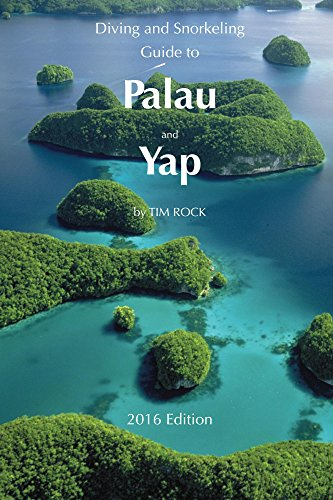 Diving & Snorkeling Guide to Palau and Yap 2016 (Diving & Snorkeling Guides)