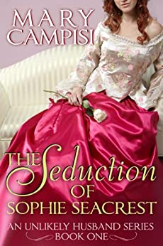 The Seduction of Sophie Seacrest: An Unlikely Husband, Book 1 by [Campisi, Mary]
