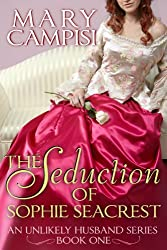 The Seduction of Sophie Seacrest: An Unlikely Husband, Book 1 (English Edition)
