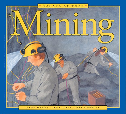 Canada at Work: Mining