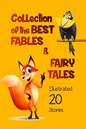 [D.O.W.N.L.O.A.D] Collection of the best Fables and Fairy Tales: illustrated 20 stories<br />Z.I.P