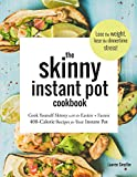 Book cover from The Skinny Instant Pot Cookbook: Cook Yourself Skinny with the Easiest + Most Delicious 400-Calorie Recipes for Your Instant Pot Pressure Cooker by Lauren Smythe