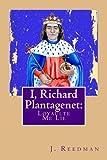 I, Richard Plantagenet: Loyaulte Me Lie (Volume 2)