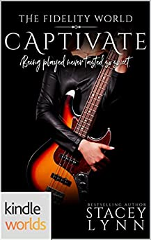 The Fidelity World: Captivate (Kindle Worlds) by [Lynn, Stacey]